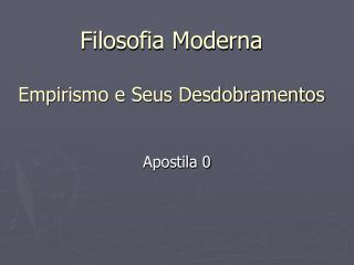 Filosofia Moderna Empirismo e Seus Desdobramentos