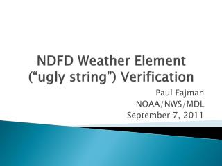 "NDFD Weather Element  (""ugly string"") Verification"