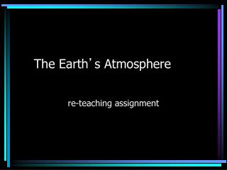 The Earth ' s Atmosphere