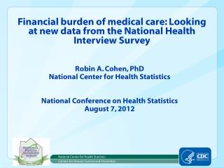Financial burden of medical  care : Looking at new data from the National Health Interview Survey