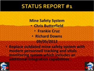 Mine Safety System Chris Butterfield Frankie Cruz Richard Downs 09/05/2012