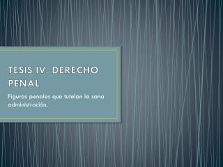 TESIS IV: DERECHO PENAL