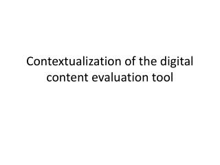 Contextualization of the digital content evaluation tool