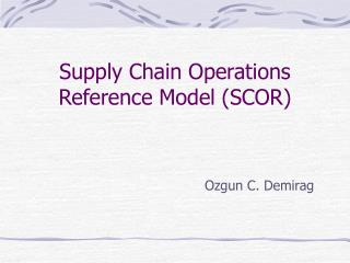 Supply Chain Operations Reference Model SCOR