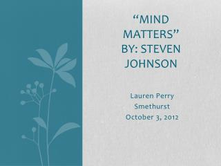 """Mind matters"" By:  steven johnson"