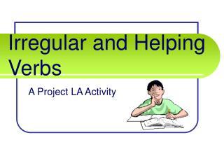 Irregular and Helping Verbs