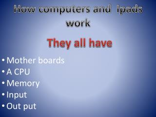 How computers and  Ipads work