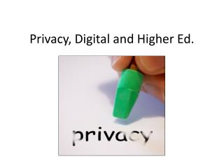 Privacy, Digital and Higher Ed.