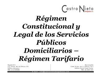 R�gimen Constitucional y Legal de los Servicios P�blicos Domiciliarios � R�gimen Tarifario