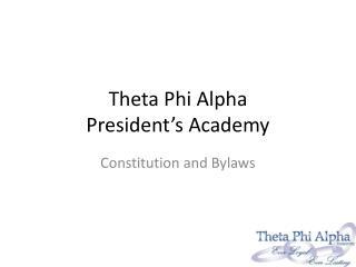 Theta Phi Alpha President's Academy