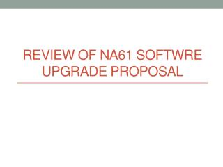 Review of NA61  Softwre  Upgrade Proposal