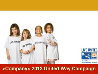< Company> 2013  United Way Campaign