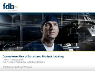 Downstream Use of Structured Product Labeling