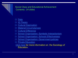 Social Class and Educational Achievement  Contents:  24 slides