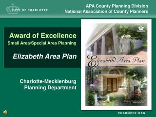 Award of Excellence Small Area/Special Area Planning Elizabeth Area Plan