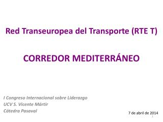 Red  Transeuropea del Transporte (RTE T) CORREDOR MEDITERRÁNEO