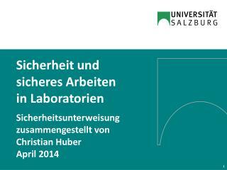 Sicherheit und  sicheres Arbeiten  in  Laboratorien Sicherheitsunterweisung zusammengestellt von
