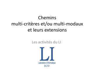 Chemins  m ulti -critères et/ou  multi -modaux et  leurs extensions