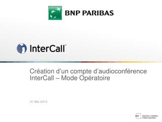 Cr�ation  d�un  compte d�audioconf�rence InterCall  � Mode  Op�ratoire