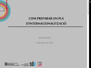 COM PREPARAR UN PLA D'INTERNACIONALITZACIÓ