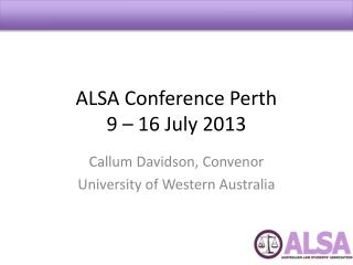 ALSA Conference Perth 9 – 16 July 2013