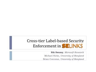 Cross-tier Label-based  Secu rity Enforcement in SELinks