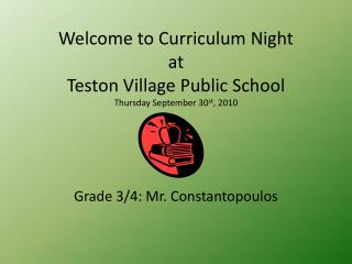Welcome to Curriculum Night at Teston  Village Public School Thursday  September 30 st ,  2010