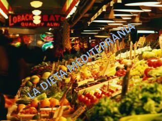 La dieta  mediterrània