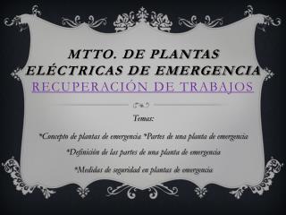 Mtto. De plantas eléctricas de emergencia Recuperación de trabajos