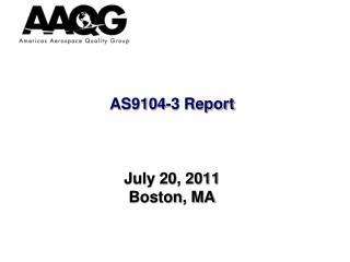 AS9104-3 Report July 20, 2011 Boston, MA