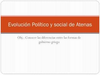 Evolución Político y social de Atenas