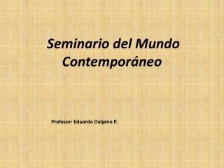 Seminario del Mundo Contemporáneo