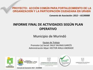PROYECTO:  ACCIÓN COMÚN PARA FORTALECIMIENTO DE LA