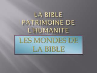 La Bible patrimoine de l� humanite