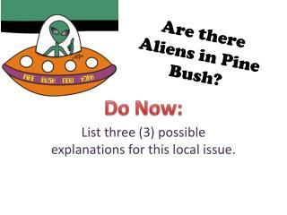 Are there Aliens in Pine Bush?