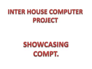 INTER HOUSE COMPUTER PROJECT