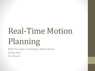 Real-Time Motion Planning