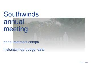 Southwinds  annual  meeting p ond treatment comps historical  hoa  budget data