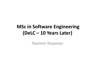 MSc  in Software Engineering  ( DeLC  – 10 Years Later)