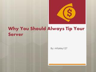 Why You Should Always Tip Your Server