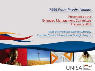 2008  Exam Results Update Presented at the  Extended Management Committee 3 February 2009