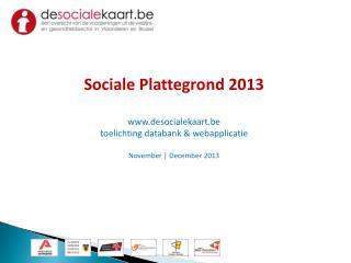 Sociale Plattegrond 2013 www.desocialekaart.be toelichting databank &  webapplicatie