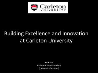 Building Excellence and Innovation at Carleton University