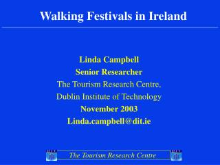 The Tourism Research Centre Walking Festivals in Ireland
