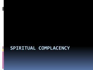 Spiritual Complacency