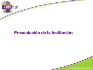 Presentación de la Institución