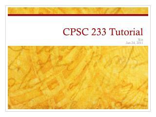 CPSC 233 Tutorial