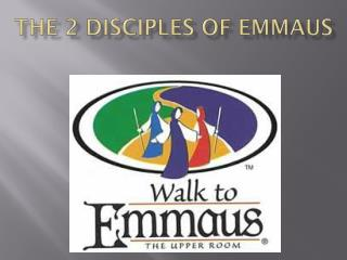 The 2 disciples of Emmaus