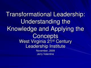 Transformational Leadership: Understanding the Knowledge and Applying the Concepts