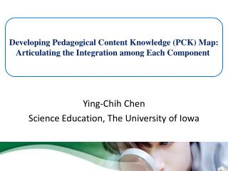 Ying-Chih Chen Science Education, The University of Iowa
